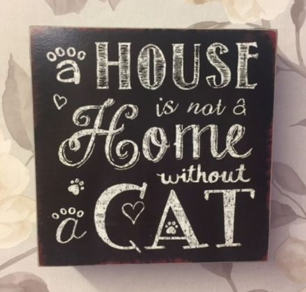 House is Not A Home Without A Cat ~ Vintage Chalkboard Style Plaque